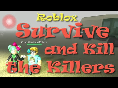 ROBLOX | Survive and Kill the Killers | Gamer Chad | SallyGreenGamer