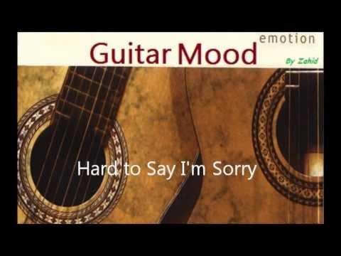 Guitar Mood - Hard To Say I'm Sorry