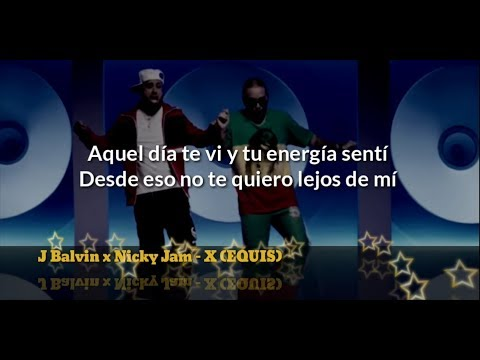Nicky Jam x J Balvin - X (EQUIS) (Letra)