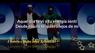 Nicky Jam x J Balvin - X (EQUIS) (Letra) Video