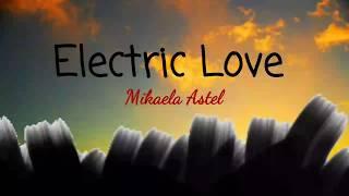 Electric Love__Mikaela Astel (Lyrics) cover