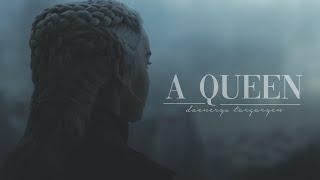 Daenerys Targaryen ⎪ A Queen