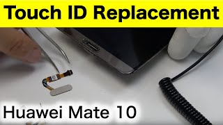 Huawei Mate 10 Touch ID Replacement