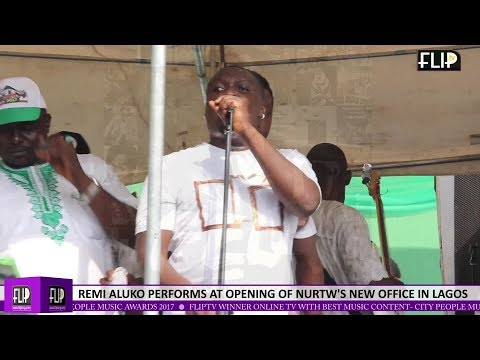 REMI ALUKO PERFORMS AT OPENING OF NURTW'S NEW OFFICE IN LAGOS