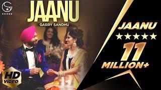 Garry Sandhu  Jaanu  Official Music Video 2016