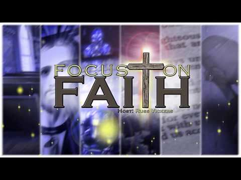 Focus on Faith - Episode 240  – Matthew Jones - How to Hold Faith Like a Shield