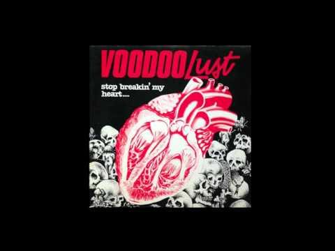 Voodoo Lust- Stop Breakin' My Heart