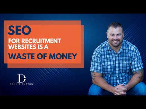 SEO FOR RECRUITMENT WEBSITES IS A WASTE OF MONEY