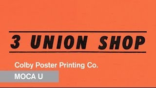 3 Union Shop - The Colby Poster Printing Company - MOCA U - MOCAtv(Until its doors closed on December 31, 2012, the family-run Colby Poster Printing Company made the letter-pressed signs, posters, billboards and showcards ..., 2013-12-05T17:59:24.000Z)