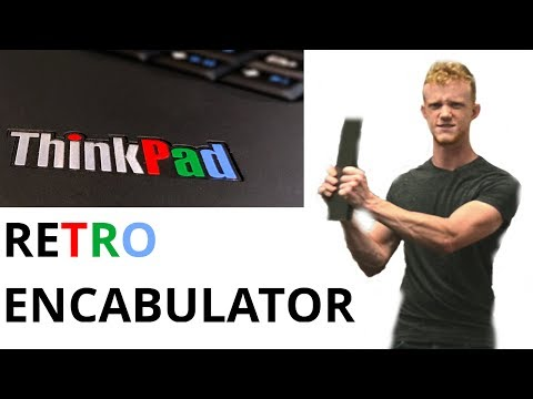 FINALLY! 2017 Lenovo Thinkpad Retro Encabulator First Look