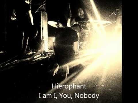 Hierophant  - I am I, You, Nobody