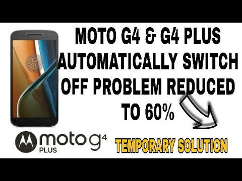 SOLUTION FOR MOTO G4 & G4 plus Automatically switch off PROBLEM REDUCED by  this [NO ROOT] [NO PC]