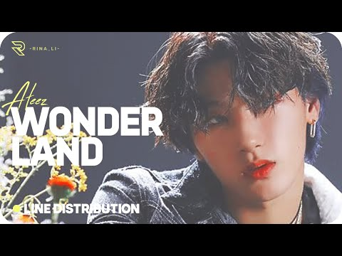 ATEEZ (에이티즈) — Wonderland (Line Distribution)