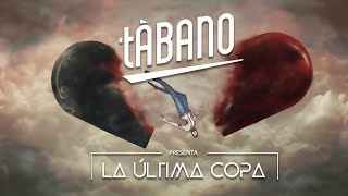 Tábano feat. Mango Negro - La última copa
