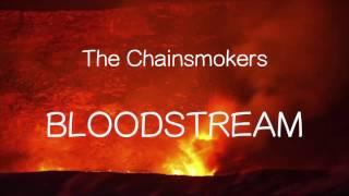 【洋楽和訳】The Chainsmokers Bloodstream(Lyrics)