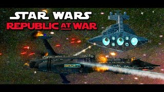 Star Wars EAW FOC Republic at War 1.2 Mod Part 28 - THE LAST STAR DESTROYER