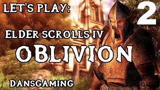 Let's Play Elder Scrolls IV: Oblivion - Part 2 - Dansgaming | Gameplay - Walkthrough - PC Modded