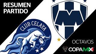 Resumen   Celaya 3 - 4 Monterrey   Copa MX - Octavos de Final
