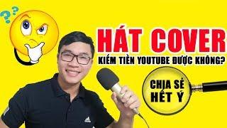 Cover Nhạc Để Kiếm Tiền Youtube Có Dễ Ăn Không | Duy MKT