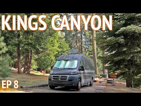 Kings Canyon National Park | EP 8 Camper Van Life