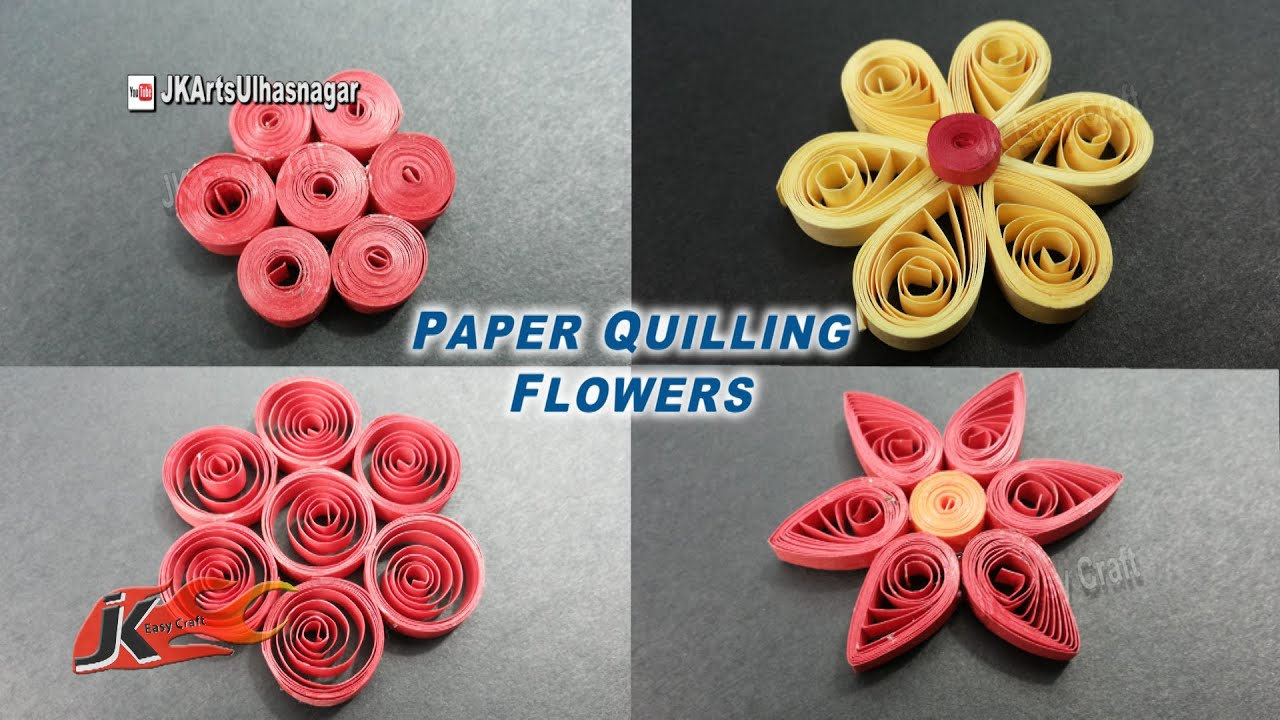 Easy 4 Paper Quilling Flowers For Beginners How To Make Jk Easy