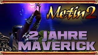 Metin2 DE - 2 Jahre Maverick