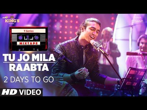 T-Series Mixtape : Tu Jo Mila /Raabta Song    2 Days to Go    Shirley Setia & Jubin Nautiyal