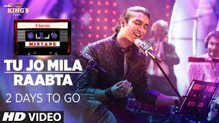T Series Mixtape : Tu Jo Mila /Raabta Song | 2 Days to Go | Shirley Setia & Jubin Nautiyal
