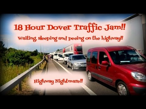 18 Hour Dover Traffic Jam!! (waiting, sleeping and peeing on the highway)