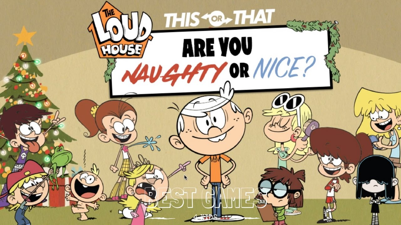 New Nickelodeon The Loud House Are You Naughty Or Nice