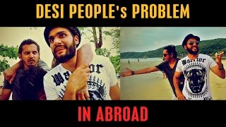DESI PEOPLE's PROBLEM IN ABROAD By Karachi Vynz Official