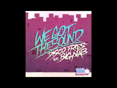 'We Got The Sound (Monday Morning Remix)' - Disco Fries feat. Big Nab ***PREVIEW***