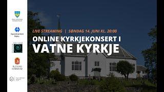 Online kyrkjekonsert i Vatne kyrkje