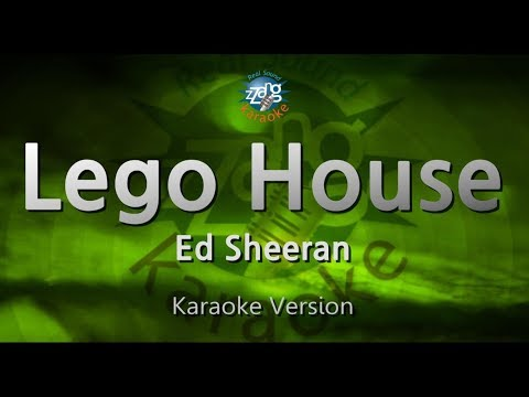 Ed Sheeran-Lego House (Melody) (Karaoke Version) [ZZang KARAOKE]