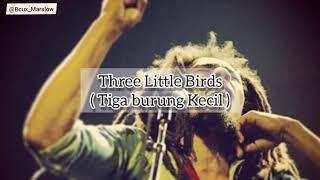 Terjemah lirik lagu ( Bob Marley - Three little birds )