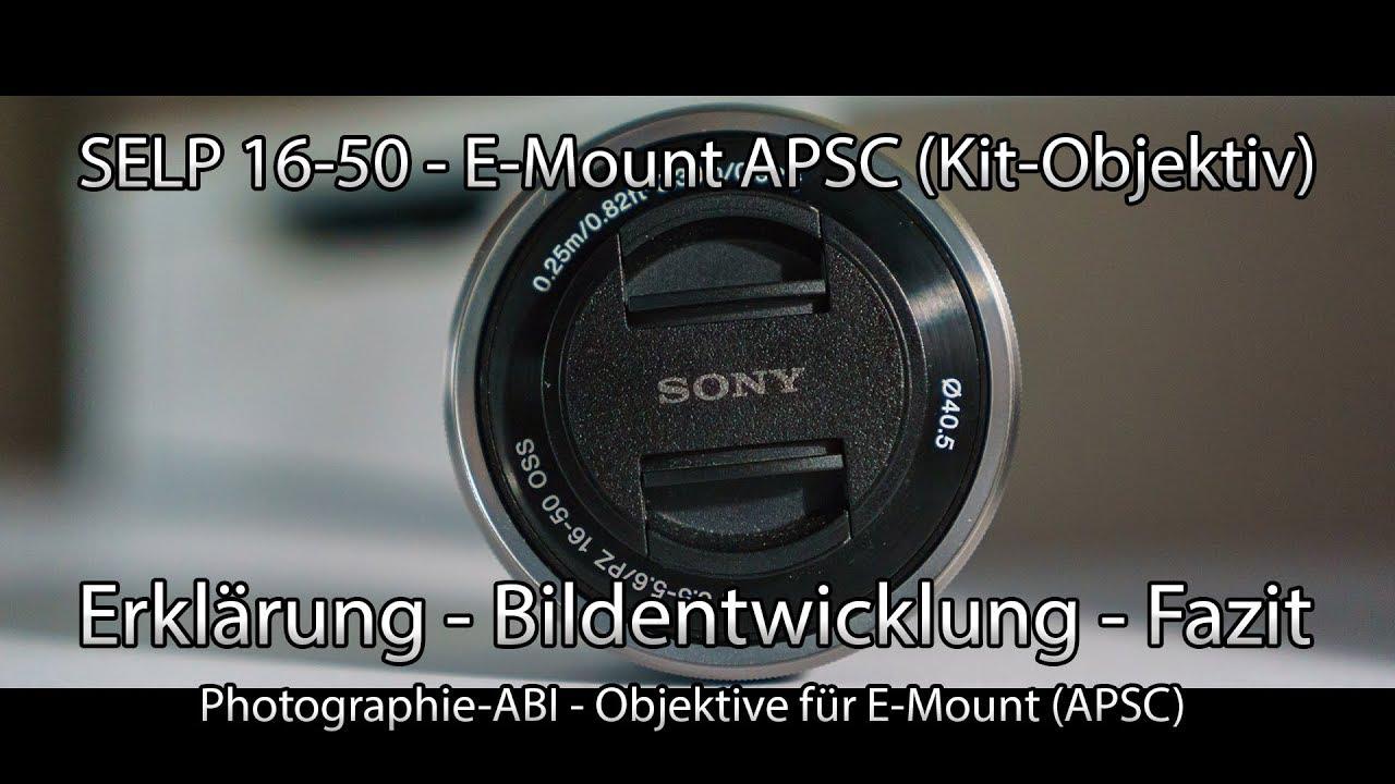 Test - Sony SELP16-50 Kit-Objektiv Sony E-Mount (APSC) - Erklärung ...