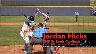 Jordan Hicks, RHP, St. Louis Cardinals — October 17, 2017 (AFL)