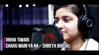 Chahun mai ya na - cover by - Vibha Tiwari - The Karaoke War
