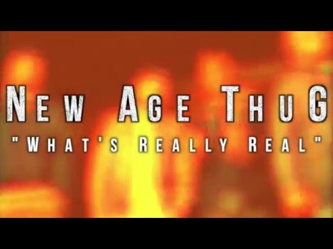 New Age ThuG - What's Really Real - Promo Video