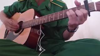 [Guitar] Ngày mai em đi - Anh Bộ Đội Cover!! (bộ đội biên phòng)