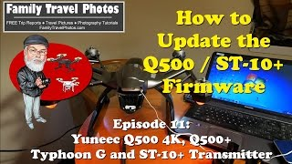 Episode 11 - How to Update the Firmware for the Yuneec Q500+, Typhoon G, Q500 4K and ST-10+