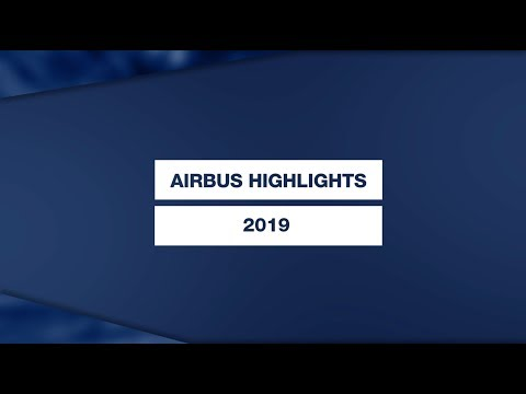 We Make It Fly: Airbus Highlights in 2019
