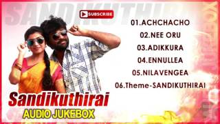 Sandikuthirai | Audio Jukebox | New Tamil Movie | Rajkamal | Manasa | Delhi Ganesh | 2016