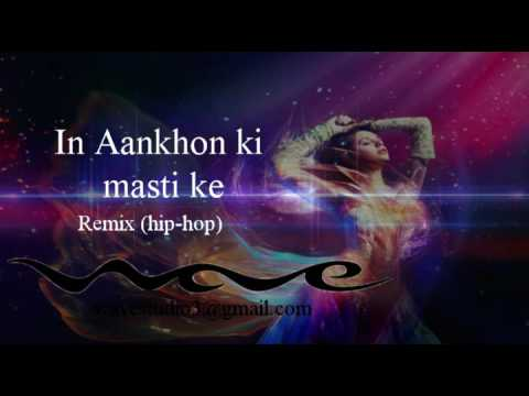 In Aankhon Ki Masti Ke Remix Hip-Hop