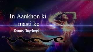 In Aankhon Ki Masti Ke Remix Hip-Hop