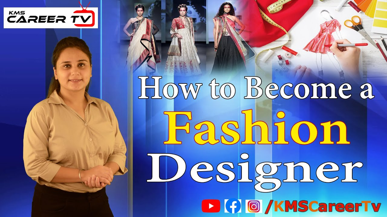 How To Become A Fashion Designer Career I Salary Courses I Scope Youtube