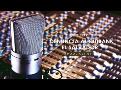 Podcast 01  Denuncia al Banco Citibank de El Salvador.