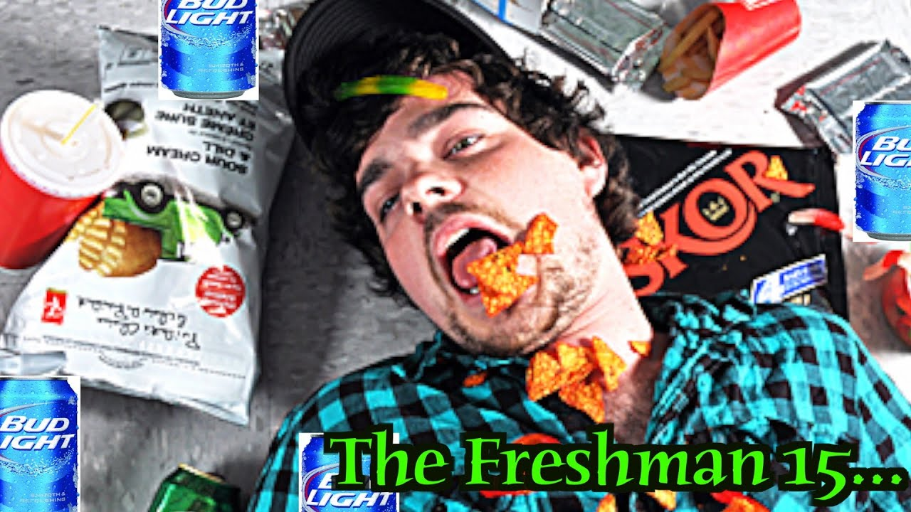 freshman 15 I can still remember the august before i started my freshman year of college i  was nervous, excited and committed to sticking to the salad bar.