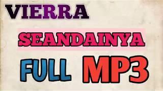 Download Vierra seandainya Full MP3 TERBARU!