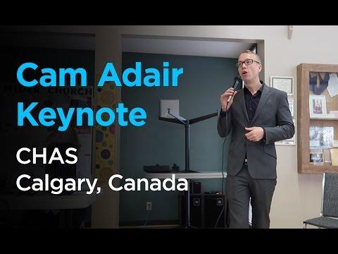 Cam Adair Keynote | CHAS Calgary